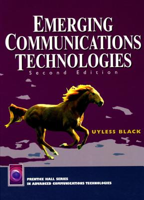 Emerging Communications Technologies (2nd Edition), Black, Uyless N.