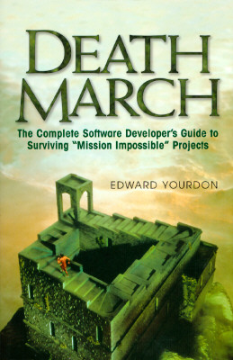 """Image for Death March: The Complete Software Developer's Guide to Surviving """"Mission Impossible"""" Projects (Yourdon Computing Series)"""