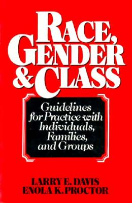 Image for Race, Gender & Class: Guidelines for Practice with Individuals, Families, and Groups