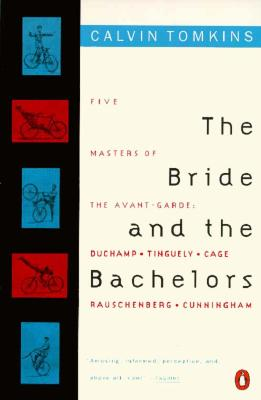 Image for The Bride and the Bachelors: Five Masters of the Avant-Garde