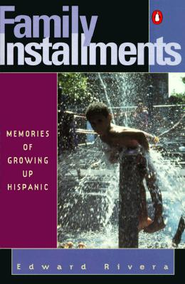 Image for FAMILY INSTALLMENTS: Memories of Growing Up Hispan