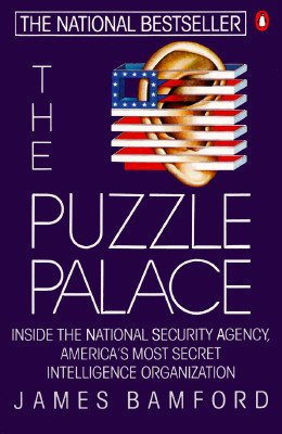 Image for The Puzzle Palace: Inside the National Security Agency, America's Most Secret Intelligence Organization