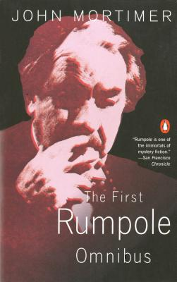The First Rumpole Omnibus, John Mortimer