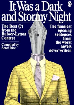 Image for It Was a Dark and Stormy Night: The Best (?) from the Bulwer-Lytton Contest