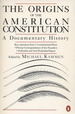 Image for The Origins of the American Constitution: A Documentary History