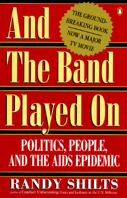Image for And the Band Played On: Politics, People, and the AIDS Epidemic