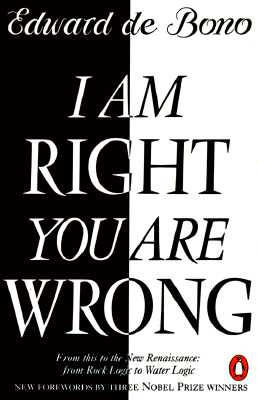 I AM RIGHT-YOU ARE WRONG, EDWARD DE BONO