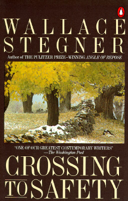 Crossing to Safety, Stegner, Wallace