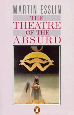 The Theatre of the Absurd, Esslin, Martin