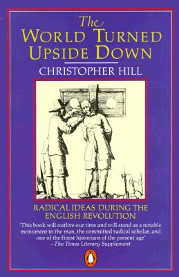 Image for The World Turned Upside Down: Radical Ideas During the English Revolution (Penguin History)
