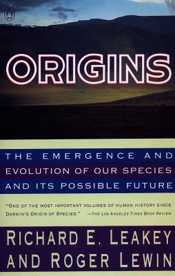 Image for Origins: The Emergence and Evolution of Our Species and Its PossibleFuture