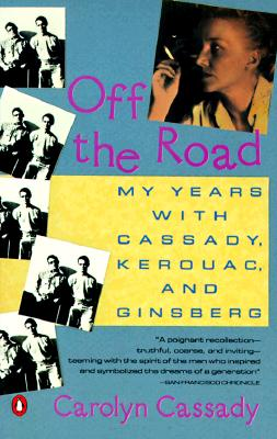 Image for Off the Road: My Years with Cassady, Kerouac, and Ginsberg