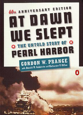 At Dawn We Slept: The Untold Story of Pearl Harbor, Gordon W. Prange