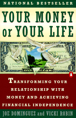 Image for Your Money or Your Life: Transforming Your Relationship with Money and Achieving Financial MORE