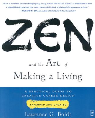 Image for Zen and the Art of Making a Living: A Practical Guide to Creative Career Design (Compass)