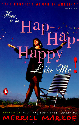 Image for How to Be Hap-Hap-Happy Like Me!