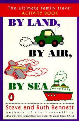Image for By Land, by Air, by Sea: The Ultimate Family Travel Activity Book