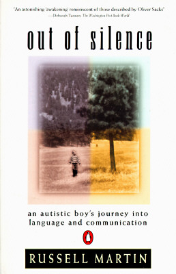 Out of Silence: An Autistic Boy's Journey into Language and Communication, Martin, Russell