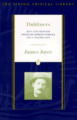 Dubliners: Text and Criticism; Revised Edition (Critical Library, Viking), Joyce, James