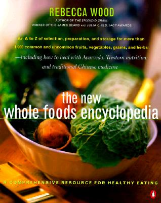 Image for The New Whole Foods Encyclopedia: A Comprehensive Resource for Healthy Eating (Compass)