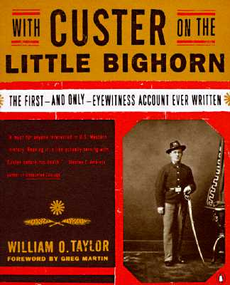 Image for With Custer on the Little Bighorn: The First-and Only- Eyewitness Account Ever Written