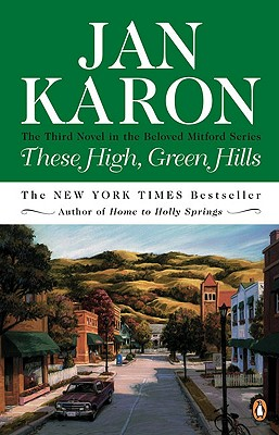 These High, Green Hills (The Mitford Years #3), Karon, Jan
