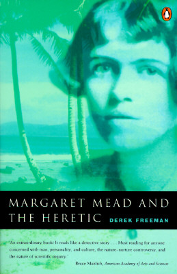 Image for Margaret Mead and the Heretic: The Making and Unmaking of an Anthropological Myth
