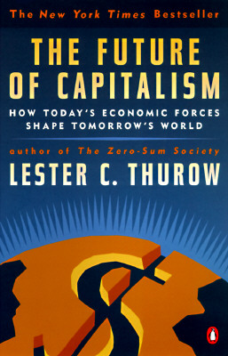 Image for The Future of Capitalism: How Today's Economic Forces Shape Tomorrow's World