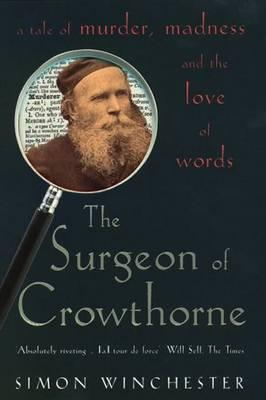 Image for The Surgeon of Crowthorne : A Tale of Murder, Madness and Love of Words