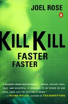 Kill Kill Faster Faster, Rose, Joel