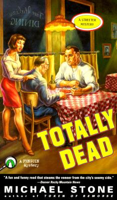 Totally Dead  A Streeter Mystery, Stone, Michael