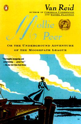 Image for Mollie Peer: or, The Underground Adventure of the Moosepath League