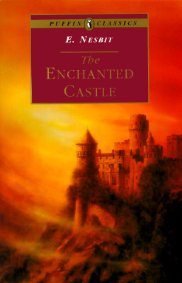 The Enchanted Castle (Puffin Classics), Nesbit, E.
