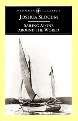Sailing Alone around the World (Penguin Classics), Slocum, Joshua