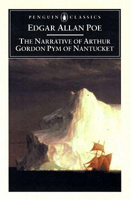 The Narrative of Arthur Gordon Pym of Nantucket (Penguin Classics), Edgar Allan Poe