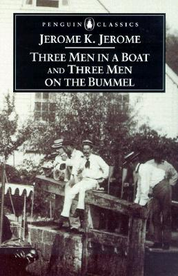 Three Men in a Boat and Three Men on the Bummel, Jerome K. Jerome