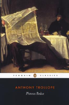 Phineas Redux (Penguin Classics), Anthony Trollope