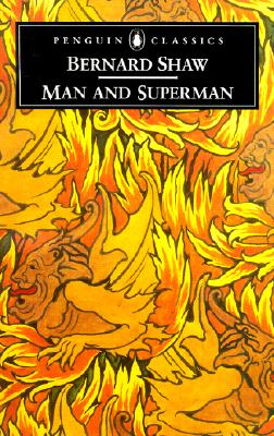 Man and Superman (Penguin Classics), Shaw, George Bernard