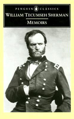 Memoirs of General William Tecumseh Sherman (Penguin Classics), Sherman, William Tecumseh