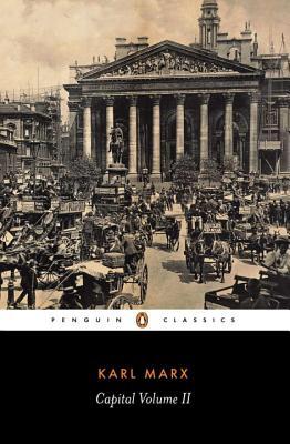 Capital : A Critique of Political Economy (Penguin Classics) (Volume 2), Marx, Karl
