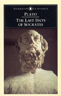 Image for The Last Days of Socrates: Euthyphro; The Apology; Crito; Phaedo (Penguin Classics)