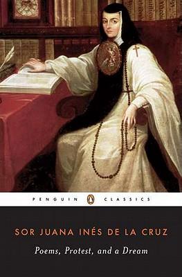 Poems, Protest, and a Dream (Penguin Classics), Sor Juana Ines de la Cruz