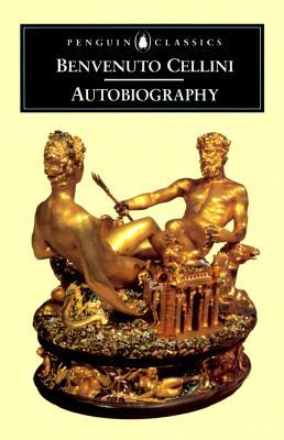 Image for The Autobiography of Benvenuto Cellini (Penguin Classics) [Paperback] Benvenuto Cellini and George Bull