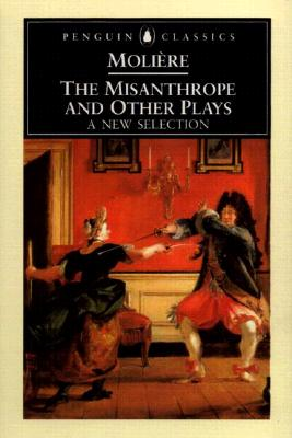The Misanthrope and Other Plays: A New Selection (Penguin Classics), Moliere, Jean-Baptiste