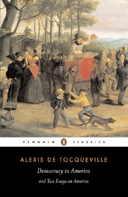 Democracy in America and Two Essays on America (Penguin Classics), Tocqueville, Alexis de