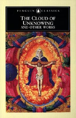 The Cloud of Unknowing and Other Works (Penguin Classics), Anonymous