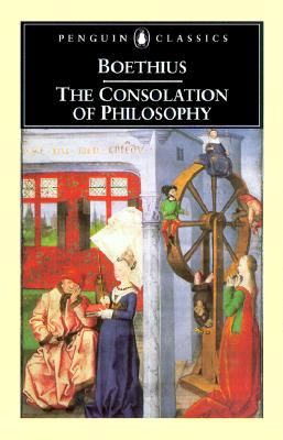 The Consolation of Philosophy: Revised Edition (Penguin Classics), ANCIUS BOETHIUS