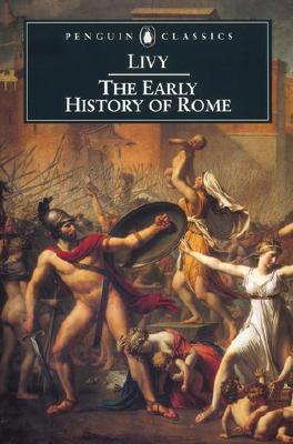 Livy: The Early History of Rome, Books I-V (Penguin Classics), TITUS LIVY