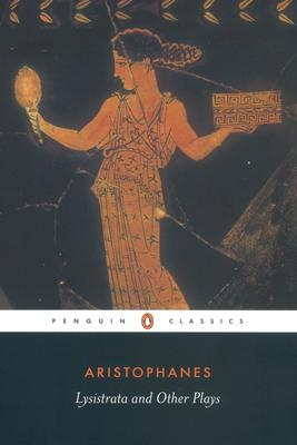 Lysistrata and Other Plays (Penguin Classics), Aristophanes