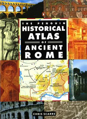 Image for The Penguin Historical Atlas of Ancient Rome (Hist Atlas)